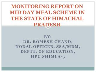 MONITORING REPORT ON MID DAY MEAL SCHEME IN THE STATE OF HIMACHAL PRADESH