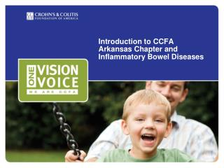 Introduction to CCFA Arkansas Chapter and  Inflammatory Bowel Diseases