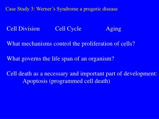 Case Study 3: Werner s Syndrome a progeric disease