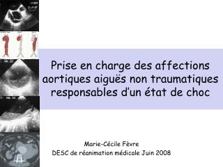 Prise en charge des affections aortiques aiguës non traumatiques responsables d'un état de choc