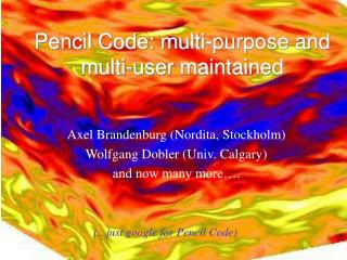 Pencil Code: multi-purpose and multi-user maintained