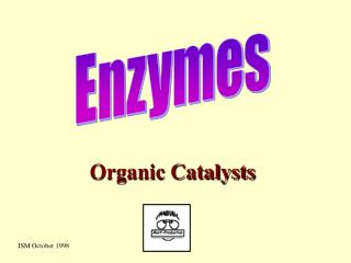 Organic Catalysts