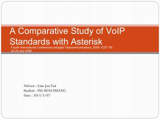 A Comparative Study of VoIP Standards with Asterisk