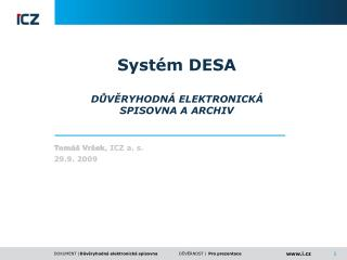 Systém DESA DŮVĚRYHODNÁ ELEKTRONICKÁ  SPISOVNA A ARCHIV