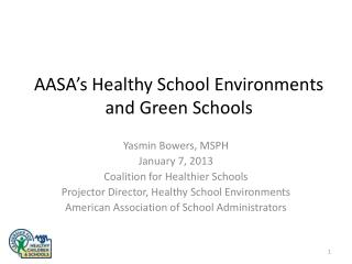 AASA�s Healthy School Environments and Green Schools