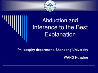 Abduction and  Inference to the Best Explanation