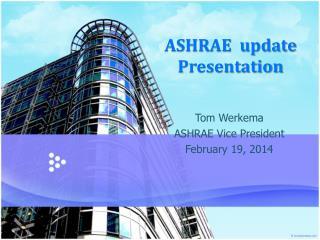 ASHRAE  update Presentation