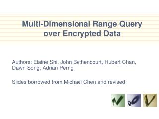 Multi-Dimensional Range Query  over Encrypted Data