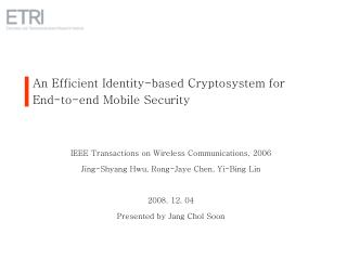 An Efficient Identity-based Cryptosystem for End-to-end Mobile Security