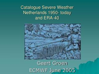 Catalogue Severe Weather  Netherlands 1950- today and ERA-40