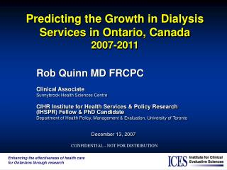 Predicting the Growth in Dialysis Services in Ontario, Canada 2007-2011