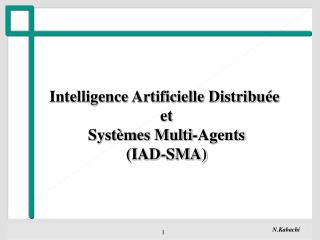Intelligence Artificielle Distribuée  et Systèmes Multi-Agents (IAD-SMA)