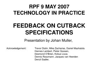 RPF 9 MAY 2007 TECHNOLOGY IN PRACTICE FEEDBACK ON CUTBACK SPECIFICATIONS