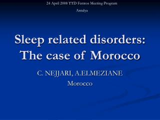 Sleep related disorders: The case of Morocco