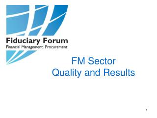 FM Sector  Quality and Results