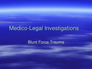 Medico-Legal Investigations