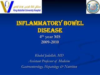 Inflammatory Bowel Disease 4 th  year MS 2009-2010