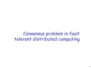 Consensus problem in fault tolerant distributed computing