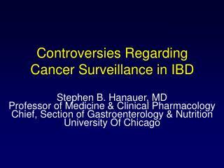 Controversies Regarding Cancer Surveillance in IBD
