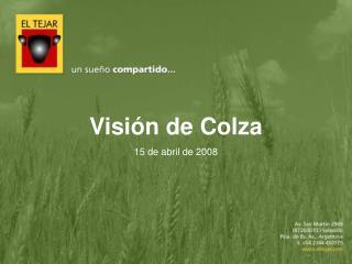 Visión de Colza  15 de abril de 2008