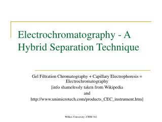 Electrochromatography - A Hybrid Separation Technique