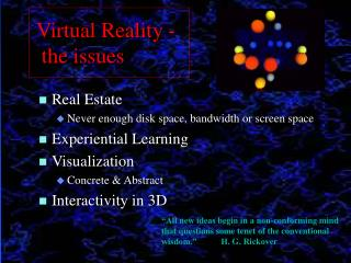 Real Estate Never enough disk space, bandwidth or screen space Experiential Learning