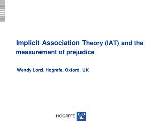 Implicit Association T heory (IAT) and the   measurement of prejudice