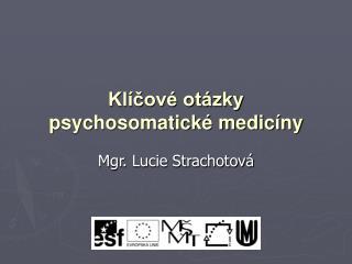 Klíčové otázky psychosomatické medicíny