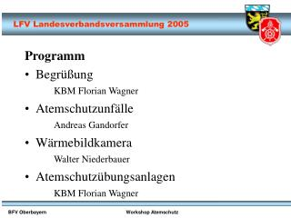 Programm Begrüßung KBM Florian Wagner Atemschutzunfälle Andreas Gandorfer