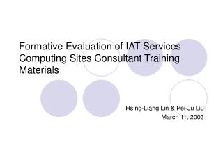Formative Evaluation of IAT Services Computing Sites Consultant Training Materials