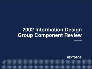 2002 Information Design Group Component Review