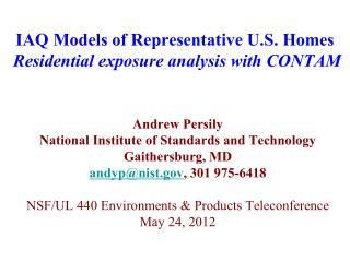IAQ Models of Representative U.S. Homes R esidential exposure analysis with CONTAM