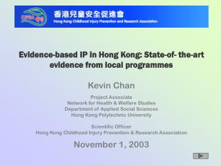 Evidence-based IP in Hong Kong: State-of- the-art evidence from local programmes Kevin Chan