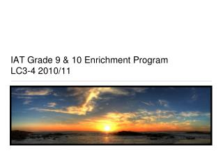 IAT Grade 9 & 10 Enrichment Program  LC3-4 2010/11