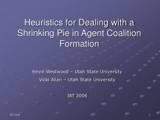 Heuristics for Dealing with a Shrinking Pie in Agent Coalition Formation