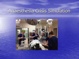 Anaesthesia Crisis Simulation
