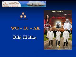 WO – DI –  AK Bílá Hůlka