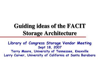Guiding ideas of the FACIT  Storage Architecture