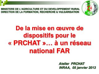 Atelier  PRCHAT   INRAA,  05 janvier 2013
