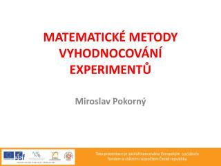 Matematické metody vyhodnocování experimentů