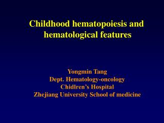 Childhood hematopoiesis and  hematological features