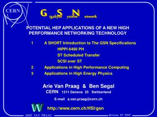 POTENTIAL HEP APPLICATIONS OF A NEW HIGH  PERFORMANCE NETWORKING TECHNOLOGY