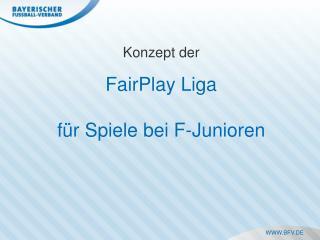 Konzept der  FairPlay Liga für Spiele bei F-Junioren