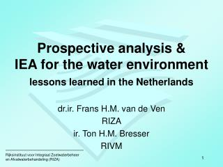 Prospective analysis & IEA for the water environment lessons learned in the Netherlands