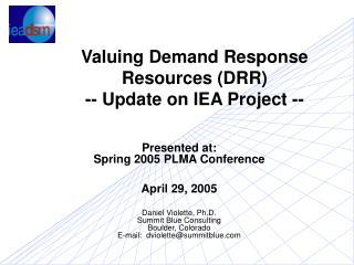 Valuing Demand Response Resources (DRR) -- Update on IEA Project --