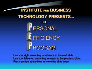 INSTITUTE  FOR  BUSINESS TECHNOLOGY PRESENTS...