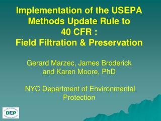 Implementation of the USEPA Methods Update Rule to  40 CFR : Field Filtration  Preservation  Gerard Marzec, James Broder