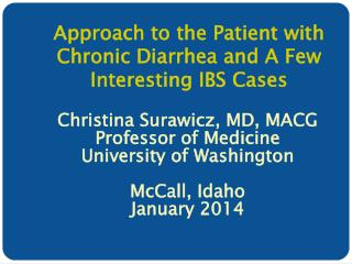 Approach to the Patient with Chronic Diarrhea and A Few Interesting IBS Cases