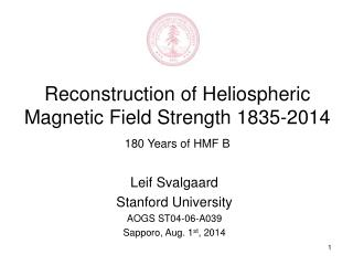 Reconstruction of Heliospheric Magnetic Field Strength 1835-2014  180 Years of HMF B