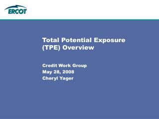 Total Potential Exposure (TPE) Overview